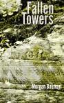 Fallen Towers - Morgan Bauman