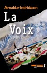 La Voix (Bibliothèque nordique) (French Edition) - Arnaldur Indriðason, Éric Boury
