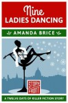 Nine Ladies Dancing: 12 Days of Christmas series (A Short Story) - Amanda Brice