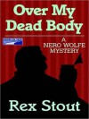 Over My dead Body (Audio) - Rex Stout, Michael Prichard
