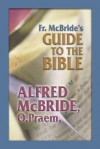 Fr. McBride's Guide to the Bible - Alfred McBride