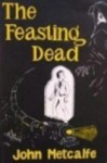 The Feasting Dead - John Metcalfe