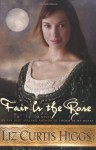 Fair Is the Rose - Liz Curtis Higgs