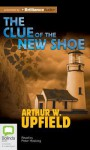 The Clue of the New Shoe - Arthur W. Upfield