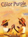 The Color Purple: A New Musical - Hal Leonard Publishing Company, Stephen Bray, Brenda Russell