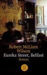Eureka Street, Belfast (Taschenbuch) - Robert McLiam Wilson, Christa Schuenke