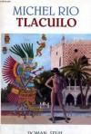 Tlacuilo - Michel Rio