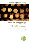 G. K. Chesterton - Agnes F. Vandome, John McBrewster, Sam B Miller II
