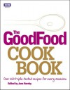The Good Food Cook Book: Over 650 Triple-tested Recipes for Every Occasion - Jane Hornby