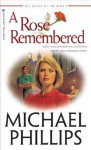 A Rose Remembered (Secret of the Rose #2) - Michael Phillips