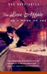 The Love Affair as a Work of Art - Dan Hofstadter