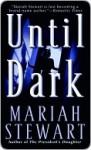 Until Dark - Mariah Stewart