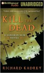 The Kill the Dead - Richard Kadrey