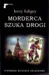 Morderca szuka drogi - Jerzy Edigey