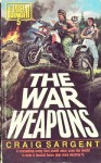The War Weapons - Craig Sargent
