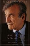 And the Sea is Never Full - Elie Wiesel, Marion Wiesel