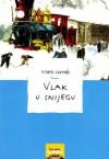 Vlak u snijegu - Mato Lovrak