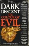 The Dark Descent, Vol 1: The Color of Evil - David G. Hartwell