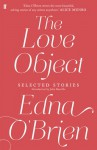 The Love Object: Selected Stories of Edna O'Brien - Edna O'Brien