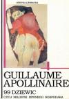 99 DZIEWIC czyli miłostki pewnego hospodara - Guillaume Apollinaire