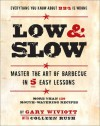 Low & Slow: Master the Art of Barbecue in 5 Easy Lessons - Gary Wiviott, Colleen Rush