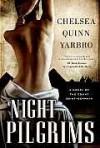 Night Pilgrims: A Saint-Germain Novel (St. Germain) - Chelsea Quinn Yarbro