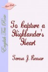 To Capture a Highlanders Heart - Teresa J. Reasor