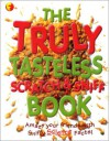 The Truly Tasteless Scratch and Sniff Book - Andrew Donkin