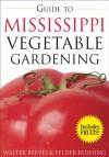 Guide to Mississippi Vegetable Gardening - Walter Reeves, Felder Rushing
