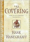 The Covering: God's Plan to Protect You From Evil - Hank Hanegraaff