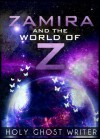 Zamira and the World of Z (Count of Monte Cristo) - Holy Ghost Writer
