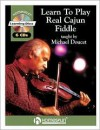 Learn to Play Real Cajun Fiddle - Michael Doucet
