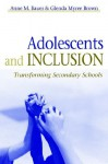 Adolescents And Inclusion: Transforming Secondary Schools - Anne M. Bauer
