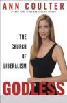 Godless Godless Godless - Ann Coulter