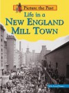 Life in a New England Mill Town (Picture the Past) - Sally Senzell Isaacs