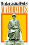 Maimonides - Abraham Joshua Heschel