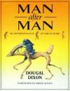 Man After Man: An Anthropology Of The Future - Dougal Dixon