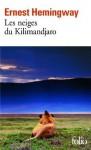 Les Neiges du Kilimandjaro / Dix Indiens (Folio) (French Edition) - Ernest Hemingway, Marcel Duhamel