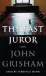 The Last Juror - John Grisham, Terrence Mann