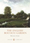 The English Rococo Garden - Michael Symes