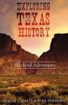 Exploring Texas History: Weekend Adventures - Elaine Galit, Vikk Simmons