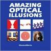 Amazing Optical Illusions - IllusionWorks, Al Seckel