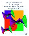 Partial Differential Equations & Boundary Value Problems with Maple V [With Interactive Software] - George A. Articolo