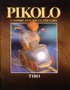 Pikolo: L'Arbre Aux Mille Tresors = Pikolo's Night Voyage - Pierre Filion, Gilles Tibo