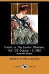 Punch; Or, the London Charivari, Vol. 103: October 15, 1892 (Illustrated Edition) (Dodo Press) - Francis Cowley Burnand