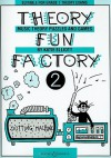 Theory Fun Factory 2: Suitable for Grade 1 Theory Exams - Katie Elliott
