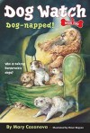 Dog-Napped! - Mary Casanova