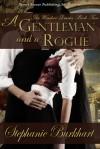 A Gentleman and a Rogue - Stephanie Burkhart
