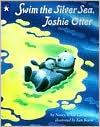 Swim the Silver Sea, Joshie Otter - Nancy White Carlstrom, Ken Kuroi