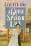 A Gown of Spanish Lace (Women of the West - Janette Oke